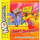 DESERT DEMOLITION (MDP)